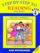 Mitchelmore, June - Step-by-step to Reading: Using All the Sounds Bk. 4 (Step-by-step to Reading Using Phonics for the Caribbean) - 9780333614105 - V9780333614105