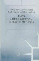 Hansen, Anders, Cottle, Simon, Negrine, Ralph, Newbold, Chris - Mass Communication Research Methods - 9780333617106 - KEX0248372