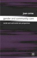 Orme, Joan - Gender and Community Care - 9780333619896 - V9780333619896