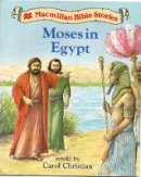 Christian, Carol - Moses in Egypt (Macmillan Bible stories (level 1)) - 9780333639375 - V9780333639375