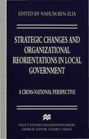 Nahum Ben-Elia - Strategic Changes and Organizational Reorientations in Local Government: A Cross-national Perspective (Policy Studies Organization) - 9780333646274 - KHS0053227
