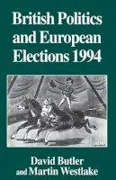 Butler, David, Westlake, Martin - British Politics and European Elections 1994 - 9780333646700 - KEX0263101