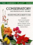 Rix, Martyn, Phillips, Roger - Conservatory and Indoor Plants Vol. 1 (The garden plant series) - 9780333677377 - KCG0003814