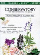 Phillips, Roger, Rix, Martyn - Conservatory & Indoor Plants Vol 2 (The garden plant series) - 9780333677384 - KEX0291509