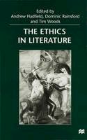 . Ed(s): Hadfield, Andrew; Rainsford, Dominic; Woods, Tim - The Ethics in Literature - 9780333718865 - V9780333718865