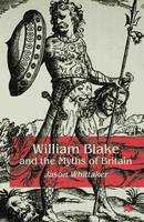 Whittaker, J. - William Blake and the Myths of Britain - 9780333738962 - V9780333738962
