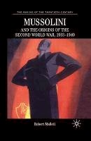 Mallett, Robert - Mussolini and the Origins of the Second World War, 1933 - 1940 (Making of the Twentieth Century) - 9780333748152 - V9780333748152