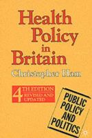 Christopher Ham - Health Policy in Britain (Public Policy & Politics) - 9780333764077 - KT00000553