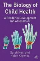 - The Biology of Child Health: A Reader in Development and Assessment - 9780333776360 - V9780333776360