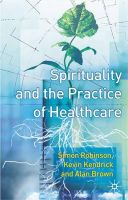 Simon Robinson, Kevin Kendrick, Alan Brown - Spirituality and the Practice of Health Care - 9780333777978 - KEX0201897