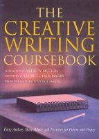 Bell, Julia, Motion, Andrew - The Creative Writing Coursebook: Forty Authors Share Advice and Exercises for Fiction and Poetry - 9780333782255 - V9780333782255
