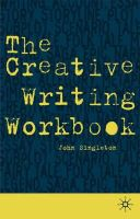 Singleton, John - The Creative Writing Workbook - 9780333792162 - V9780333792162