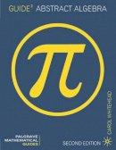 Whitehead, Carol - Guide to Abstract Algebra - 9780333794470 - V9780333794470