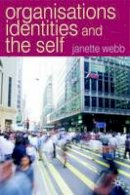 Webb, Janette - Organisations, Identities and the Self - 9780333804872 - V9780333804872