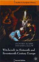 Scarre, Geoffrey - Witchcraft and Magic in Sixteenth and Seventeenth Century Eu (Studies in European History) - 9780333920824 - V9780333920824