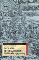 MacCulloch, Diarmaid - The Later Reformation in England, 1547-1603, Second Edition (British History in Perspective (Paperback St. Martins)) - 9780333921395 - V9780333921395
