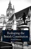 Nevil Johnson - Reshaping the British Constitution: Essays in Political Interpretation - 9780333946206 - V9780333946206