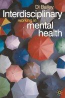 Bailey, Di - Interdisciplinary Working in Mental Health - 9780333948026 - V9780333948026