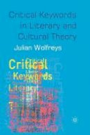 Wolfreys, Julian - Critical Keywords in Literary and Cultural Theory - 9780333960592 - V9780333960592