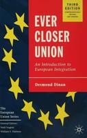 Desmond Dinan - Ever Closer Union: An Introduction to European Integration (European Union) - 9780333961711 - KSC0000997