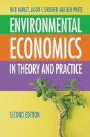 Hanley, Nick, Shogren, Jason, White, Ben - Environmental Economics: In Theory & Practice, Second Edition - 9780333971376 - V9780333971376