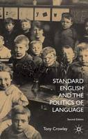 Crowley, T. - Standard English and the Politics of Language - 9780333990353 - V9780333990353