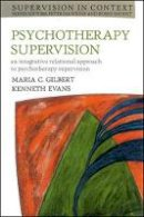 Gilbert, Maria C.; Evans, Kenneth - Psychotherapy Supervision - 9780335201389 - V9780335201389