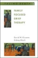 Kissane, David W.; Bloch, Sidney - Family Focused Grief Therapy - 9780335203499 - V9780335203499