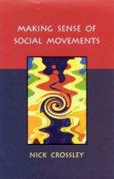 Crossley, Nick - Making Sense of Social Movements - 9780335206025 - V9780335206025