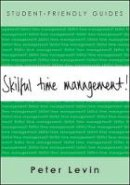Levin, Peter - Skilful Time Management - 9780335222940 - V9780335222940