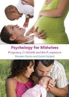 Raynor, Maureen D.; England, Carole - Psychology for Midwives - 9780335234332 - V9780335234332