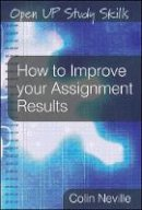 Neville, Colin - How to Improve Your Assignment Results - 9780335234370 - V9780335234370