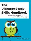 Moore, Sarah; Neville, Colin; Murphy, Maura; Connolly, Cornelia - The Ultimate Study Skills Handbook - 9780335234424 - V9780335234424