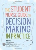 Aston, Liz; Wakefield, Jill; McGown, Rachel - The Student Nurse Guide to Decision Making in Practice - 9780335236640 - V9780335236640