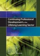 Scales, Peter; Pickering, Jo; Senior, Lynn; Headley, Kath; Garner, Patsy; Boulton, Helen - Continuing Professional Development in the Lifelong Learning Sector - 9780335238170 - V9780335238170