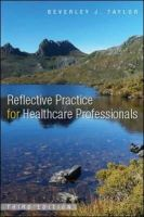 Taylor, Beverley - Reflective Practice for Health Care Professionals - 9780335238354 - V9780335238354