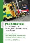 Fellows, Sarah; Fellows, Bob - Paramedics: From Street to Emergency Department Case Book - 9780335242672 - V9780335242672