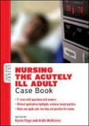 Page, Karen; Mckinney, Aidin - Nursing the Acutely Ill Adult: Case Book - 9780335243099 - V9780335243099