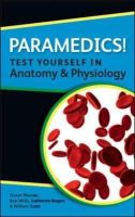 Rogers, Katherine; Scott, William; Warner, Stuart; Willis, Bob - Paramedics! Test Yourself in Anatomy and Physiology - 9780335243709 - V9780335243709