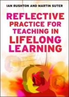 Rushton, Ian; Suter, Martin - Reflective Practice for Teaching in Lifelong Learning - 9780335244010 - V9780335244010