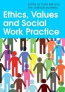 Bell, Linda; Hafford-Letchfield, Trish - Ethics, Values and Social Work Practice - 9780335245291 - V9780335245291