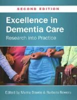 Downs, Murna, Bowers, Barbara - Excellence in Dementia Care: Research into practice - 9780335245338 - V9780335245338