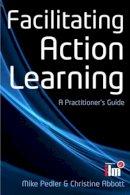 Pedler, Mike; Abbott, Christine - Facilitating Action Learning - 9780335245970 - V9780335245970