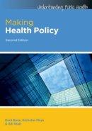 Buse, Kent; Mays, Nicholas; Walt, Gill - Making Health Policy - 9780335246342 - V9780335246342