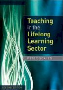 Scales, Peter - Teaching in the Lifelong Learning Sector - 9780335246533 - V9780335246533