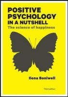 Boniwell, Ilona - Positive Psychology in a Nutshell: The Science of Happiness - 9780335247202 - V9780335247202