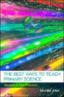 Allen, Michael - The Best Ways to Teach Primary Science: Research into Practice - 9780335261864 - V9780335261864