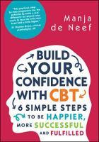 De Neef, Manja - Build Your Confidence with CBT - 9780335262243 - V9780335262243