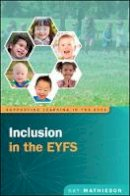 Mathieson, Kay - Inclusion in the EYFS - 9780335262700 - V9780335262700