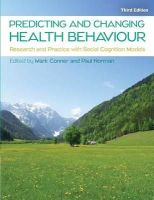 Conner, Mark, Norman, Paul - Predicting Health Behaviour: Research and Practice with Social Cognition Models - 9780335263783 - V9780335263783